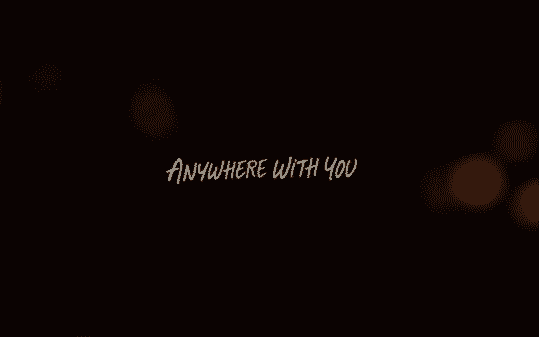 Anywhere With You - Title Card