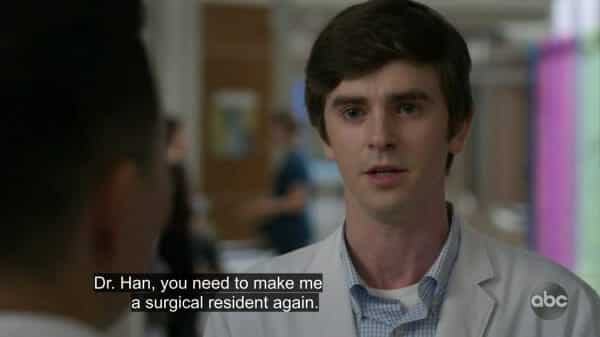 Shaun telling Dr. Han he should become a surgical resident again.