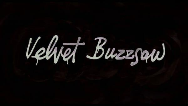 Velvet Buzzsaw - Title Card