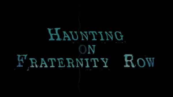 Haunting on Fraternity Row (2018) - Title Card