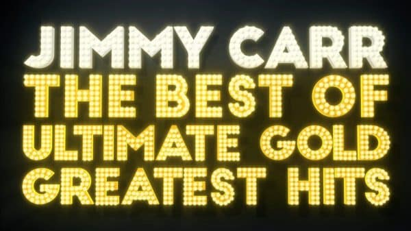 Jimmy Carr The Best of Ultimate Gold Greatest Hits - Title Card
