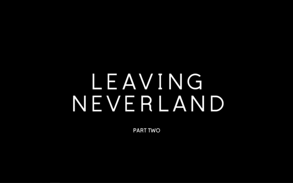Leaving Neverland - Part 2 - Title Card