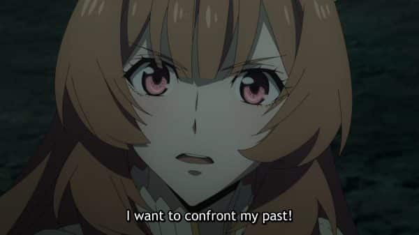 Raphtalia noting she wants to confront her past.