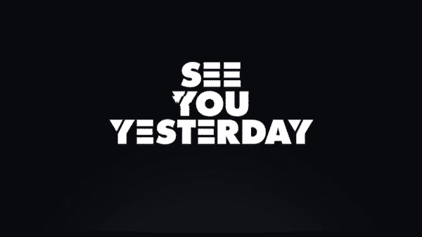 Title Card - See You Yesterday