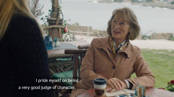 Mary Louise (Meryl Streep) taking a dig at Madeline.