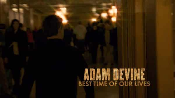 Title Card - Adam DeVine Best Time of Our Lives