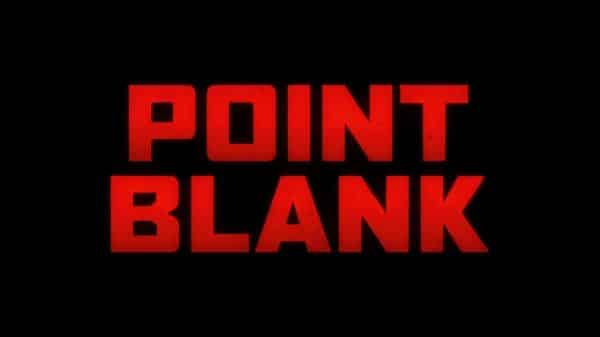 Title Card - Point Blank (2019)