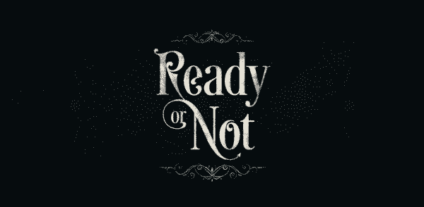 Ready or Not Title Card
