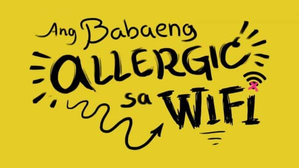 Title Card - The Girl Allergic To Wi-Fi (Ang babaeng allergic sa wifi)