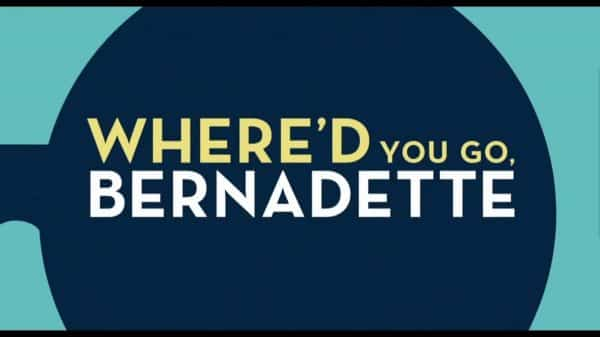 Title Card - Where'd You Go, Bernadette (2019)