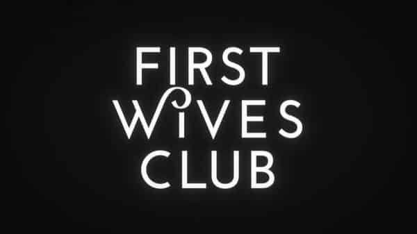 Title Card - First Wives Club Season 1, Episode 1 Pilot [Series Premiere]