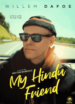 Poster - My Hindu Friend featuring Willem Dafoe.