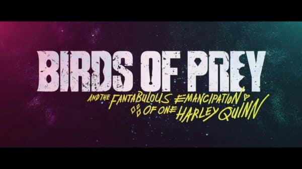 Title Card - Birds of Prey (and the Fantabulous Emancipation of One Harley Quinn)