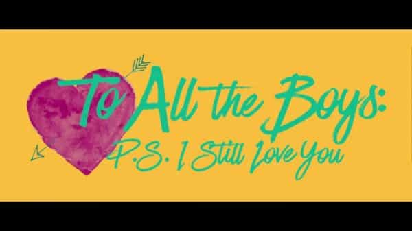 Title Card - To All The Boys P.S. I Still Love You