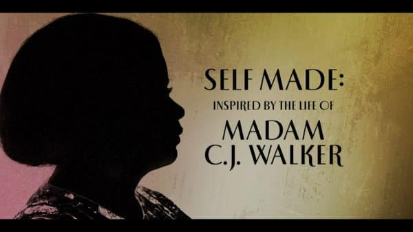 Title Card Self Made Inspired By The Life of Madam C.J. Walker 1