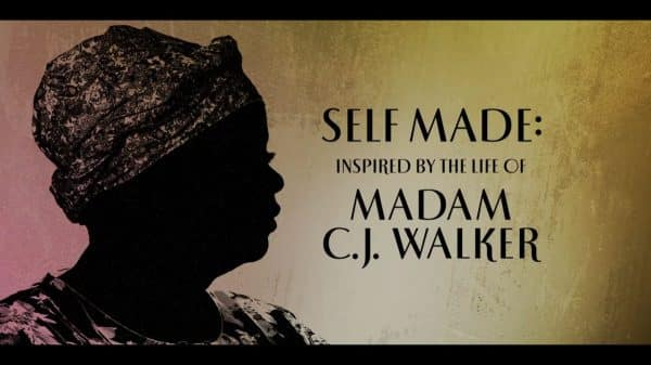 Title Card - Self Made Inspired by the Life of Madam C.J. Walker