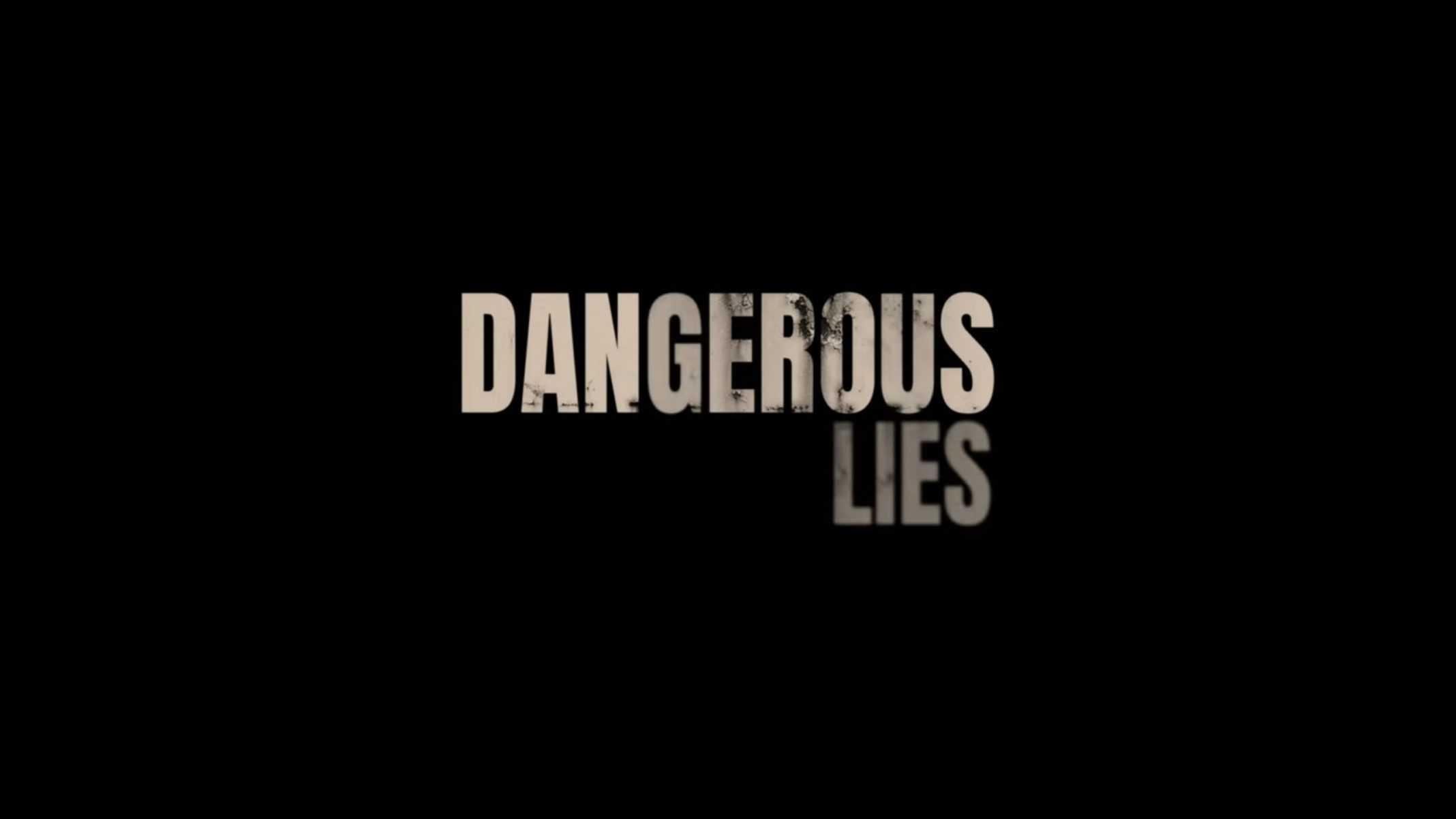 Title Card - Dangerous Lies (2020) - Netflix