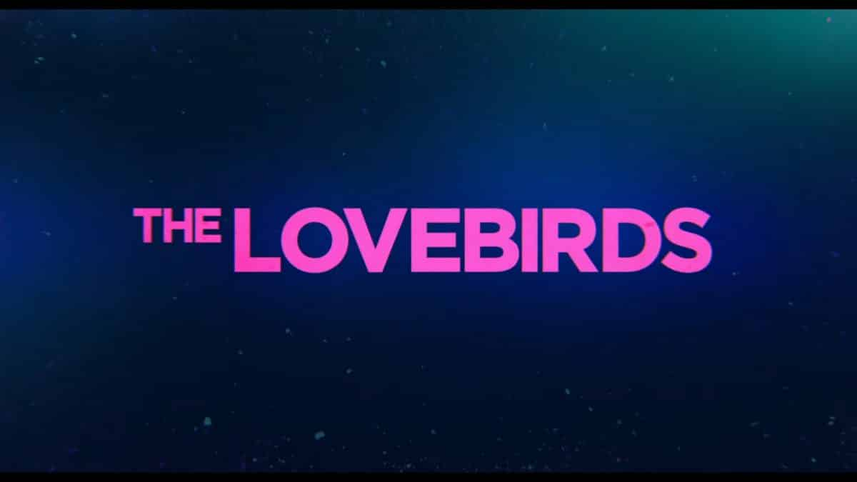 Title Card - The Lovebirds (Netflix)