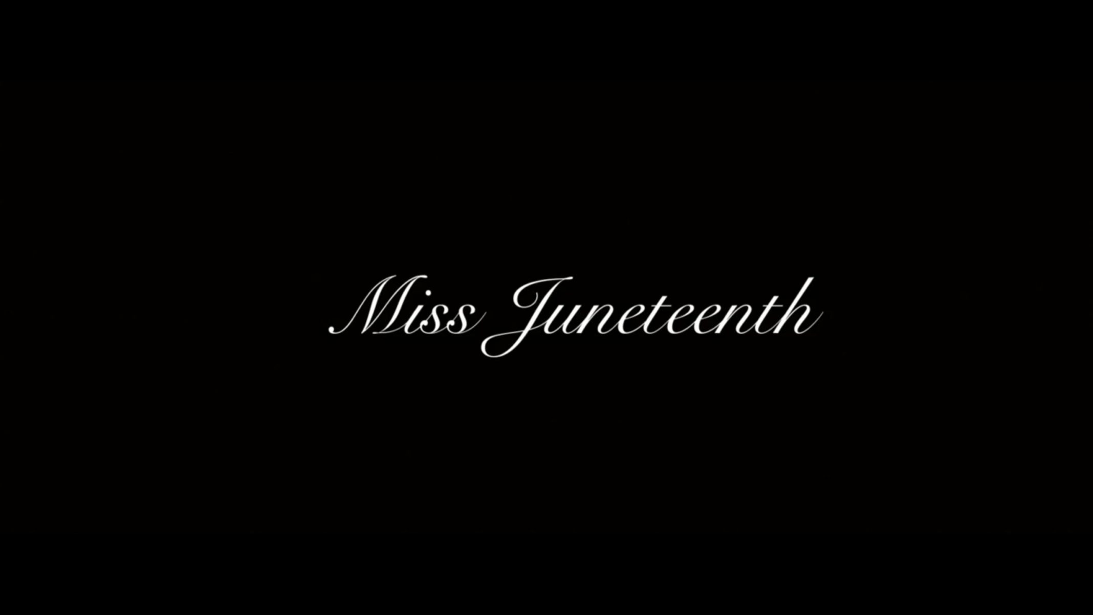 Title Card - Miss Juneteenth (2020) - Review