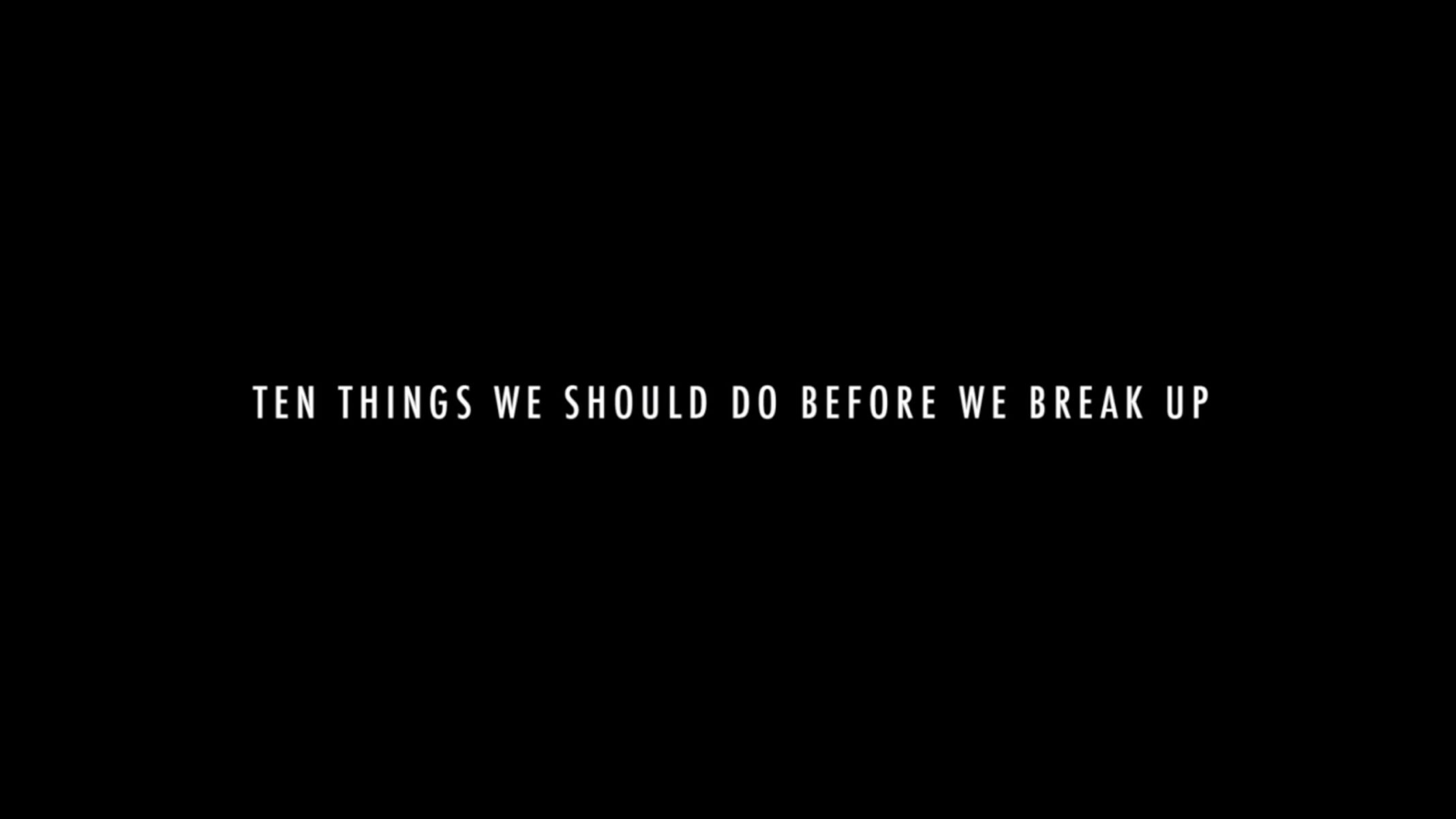 Title Card - 10 Things We Should Do Before We Break Up