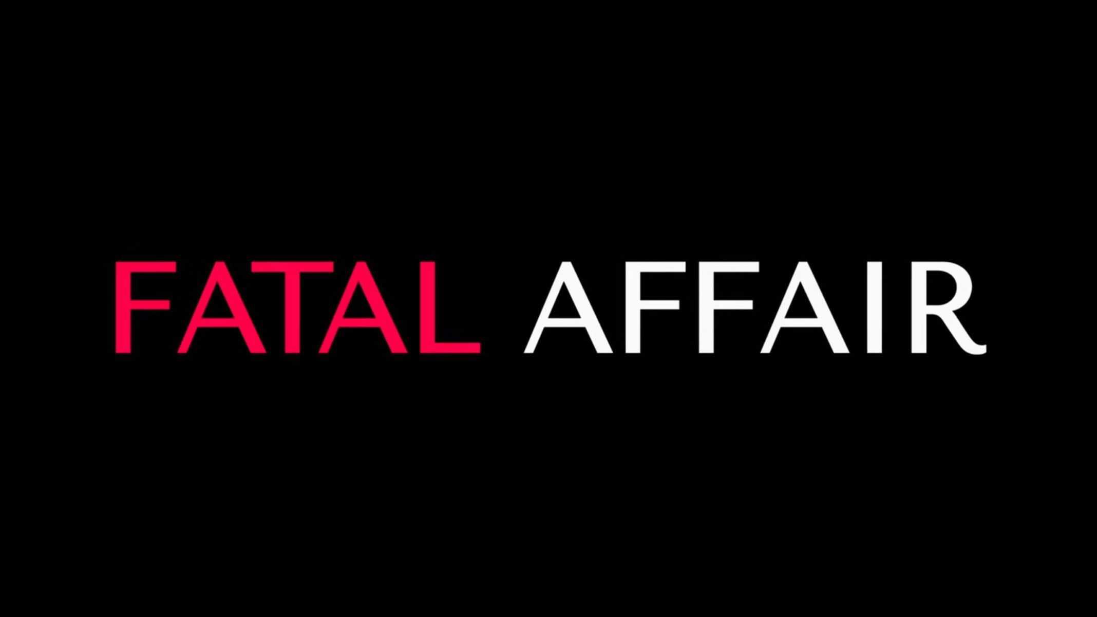 Title Card - Fatal Affair (2020)