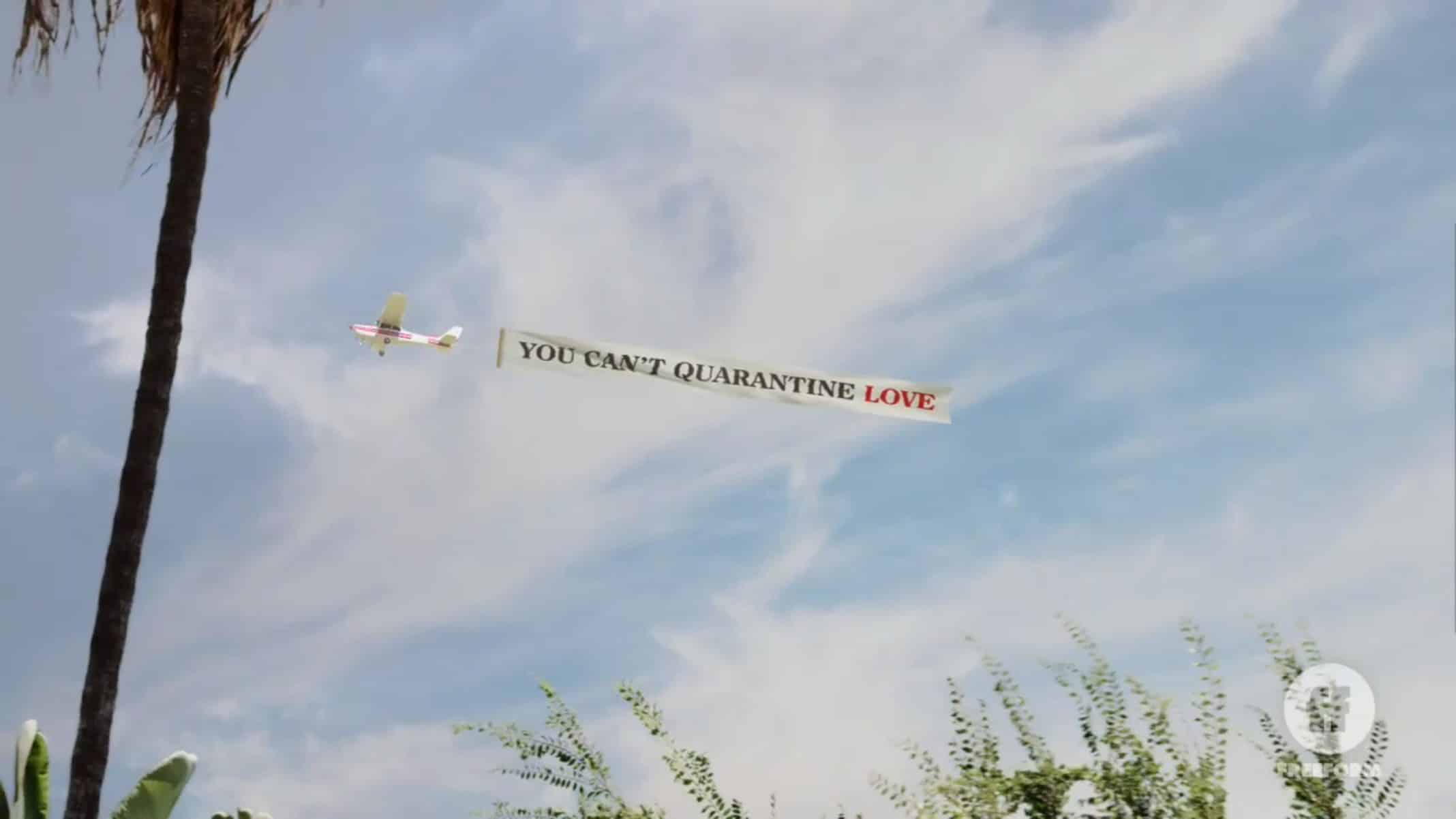 A Banner In The Sky saying you can't quarantine love.
