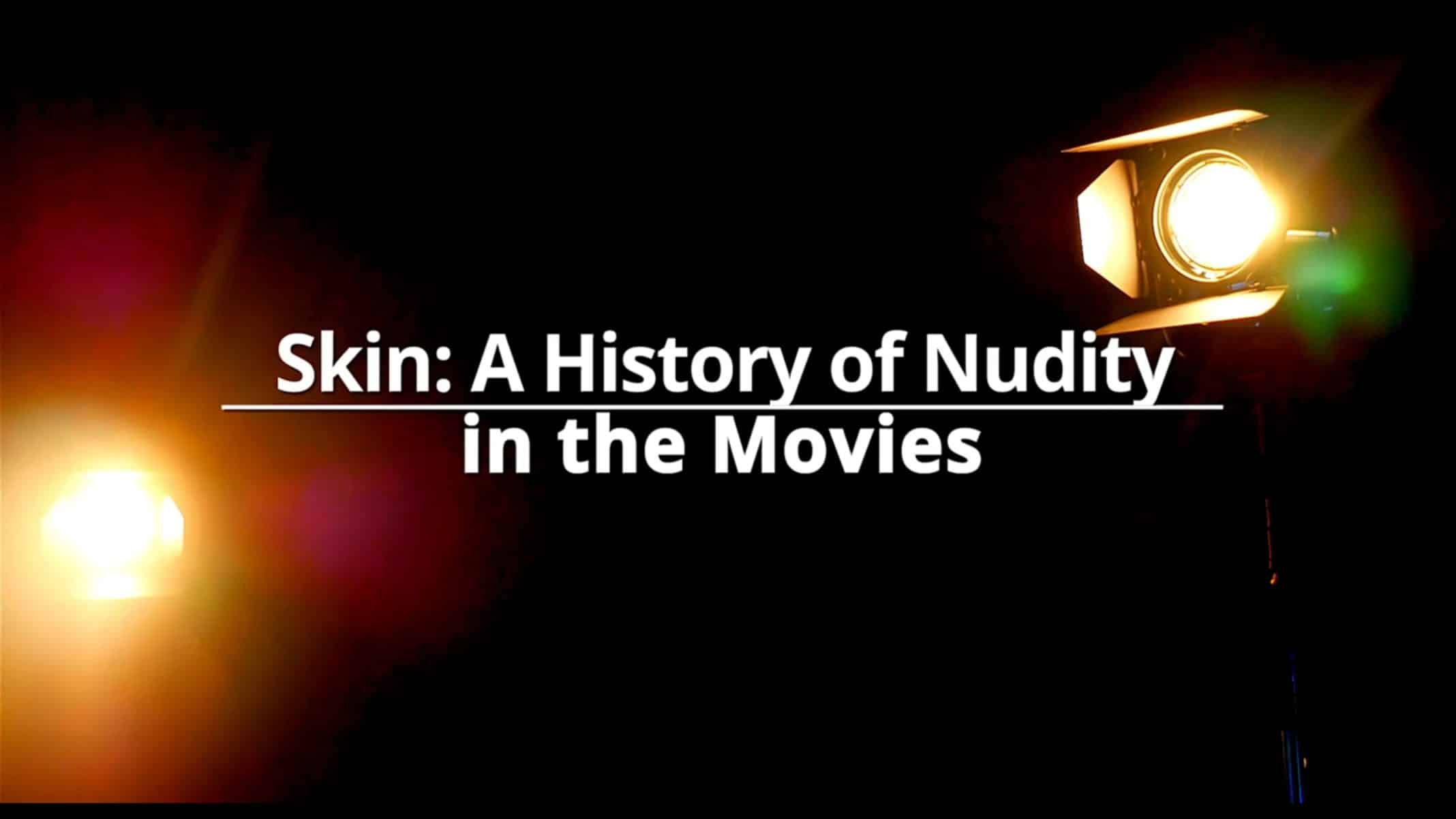Title Card - Skin A History of Nudity In The Movies
