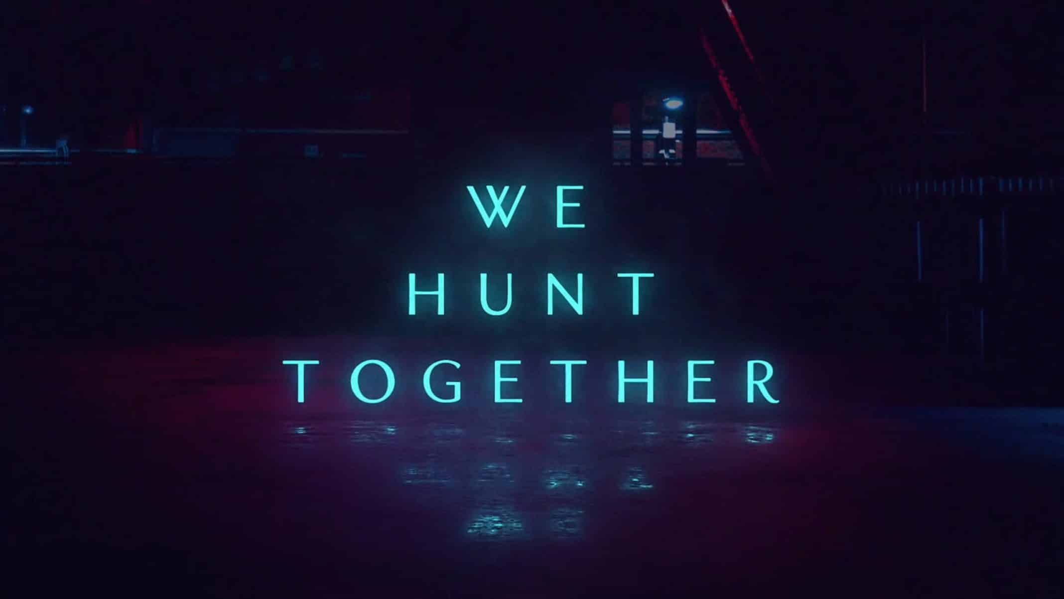 Title Card - We Hunt Together Season 1 Episode 1 [Series Premiere]