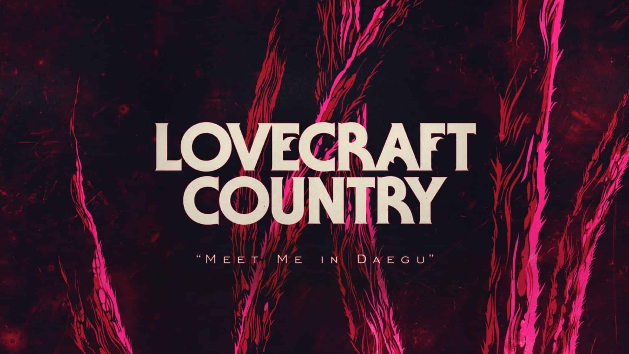 Title Card - Lovecraft Country Season 1 Episode 6 Meet Me In Daegu