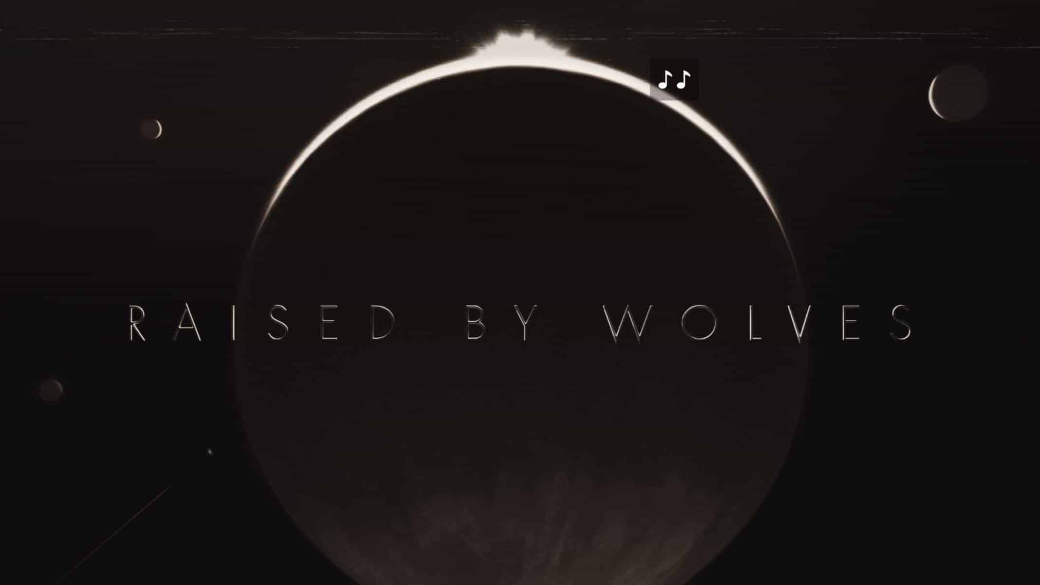Title Card - Raised by Wolves Season 1 Episode 1 Raised by Wolves