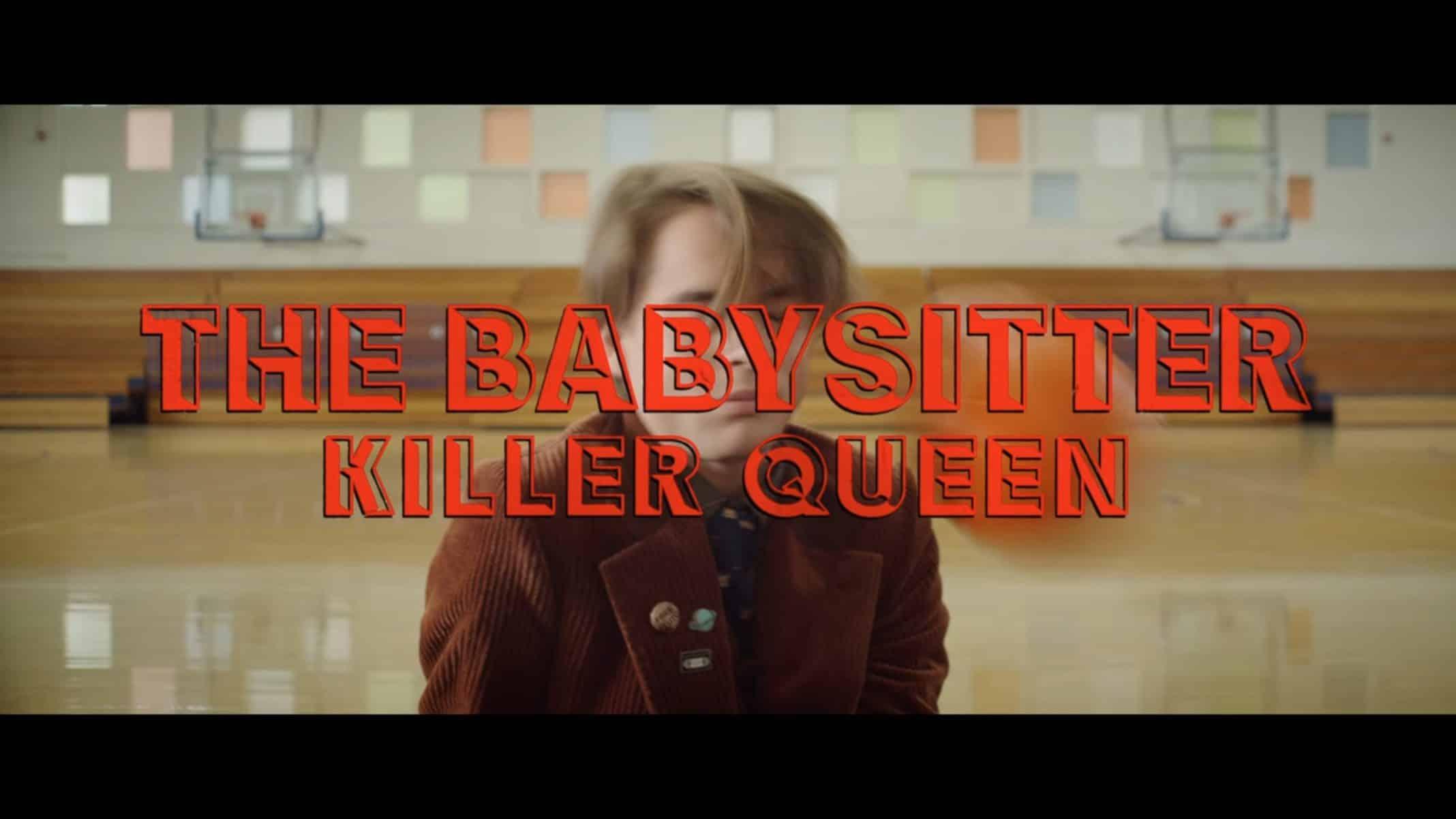 Title Card - The Babysitter Killer Queen