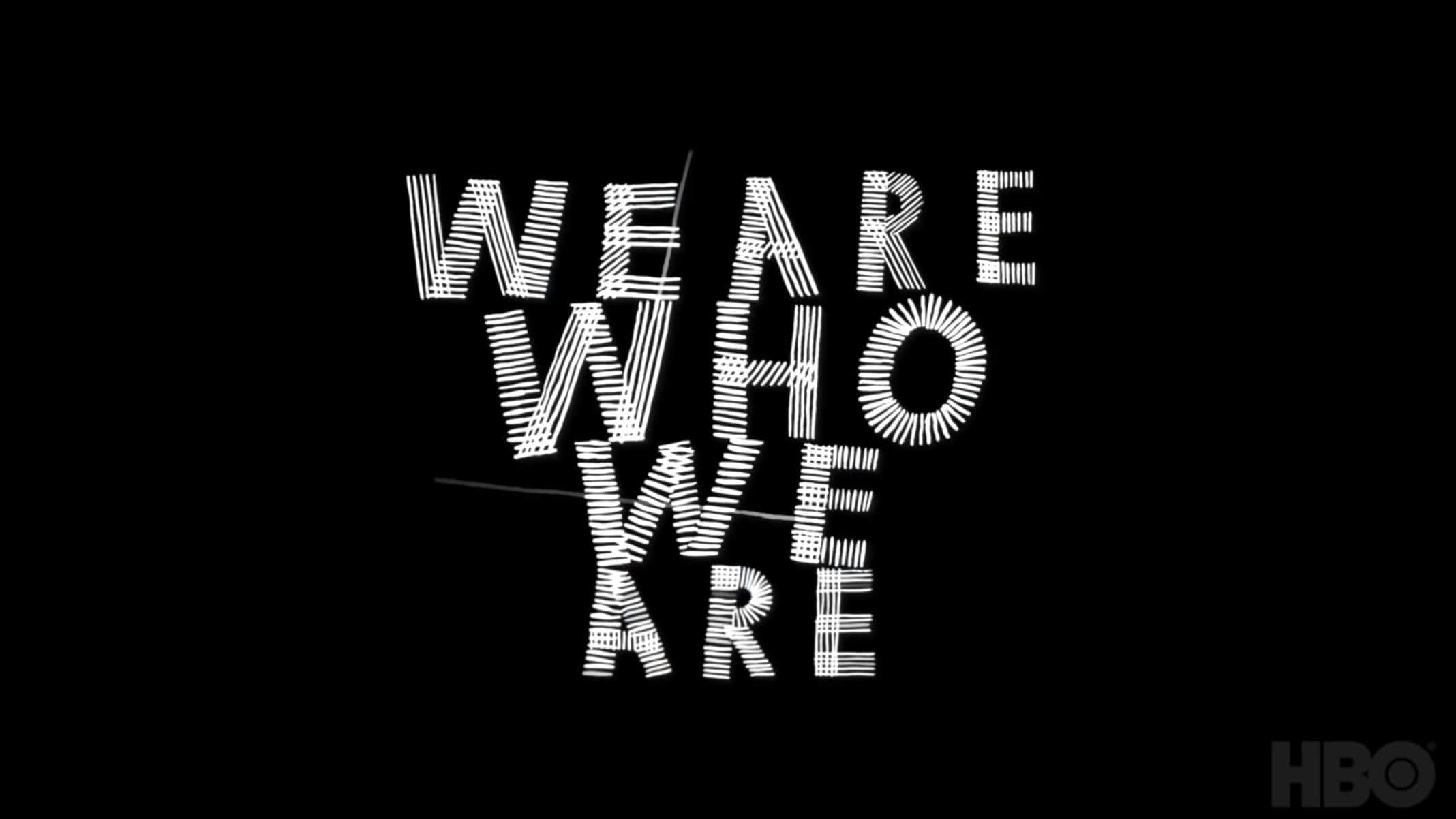 Title Card - We Are Who We Are Character Guide