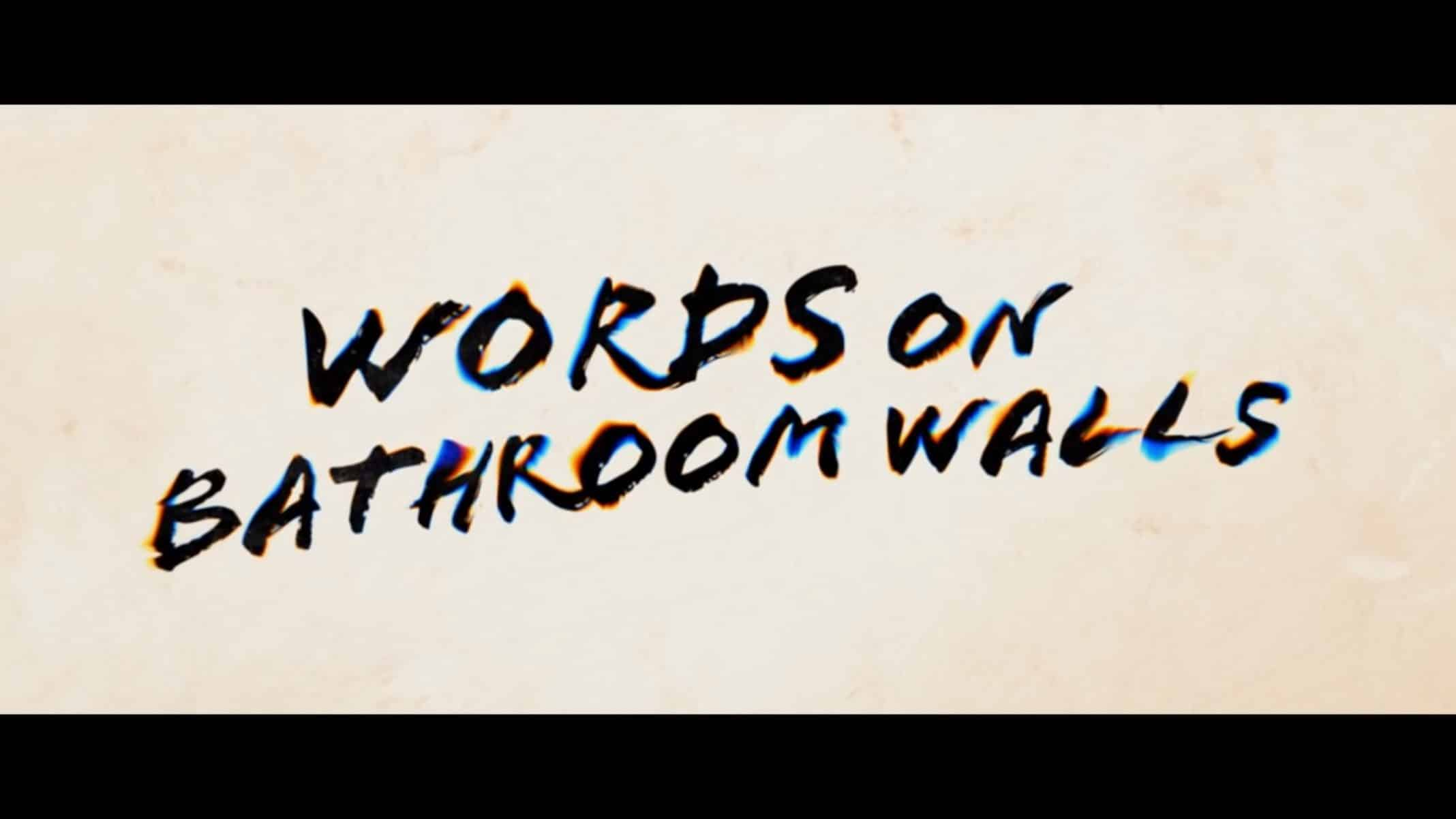 Title Card - Words on Bathroom Walls