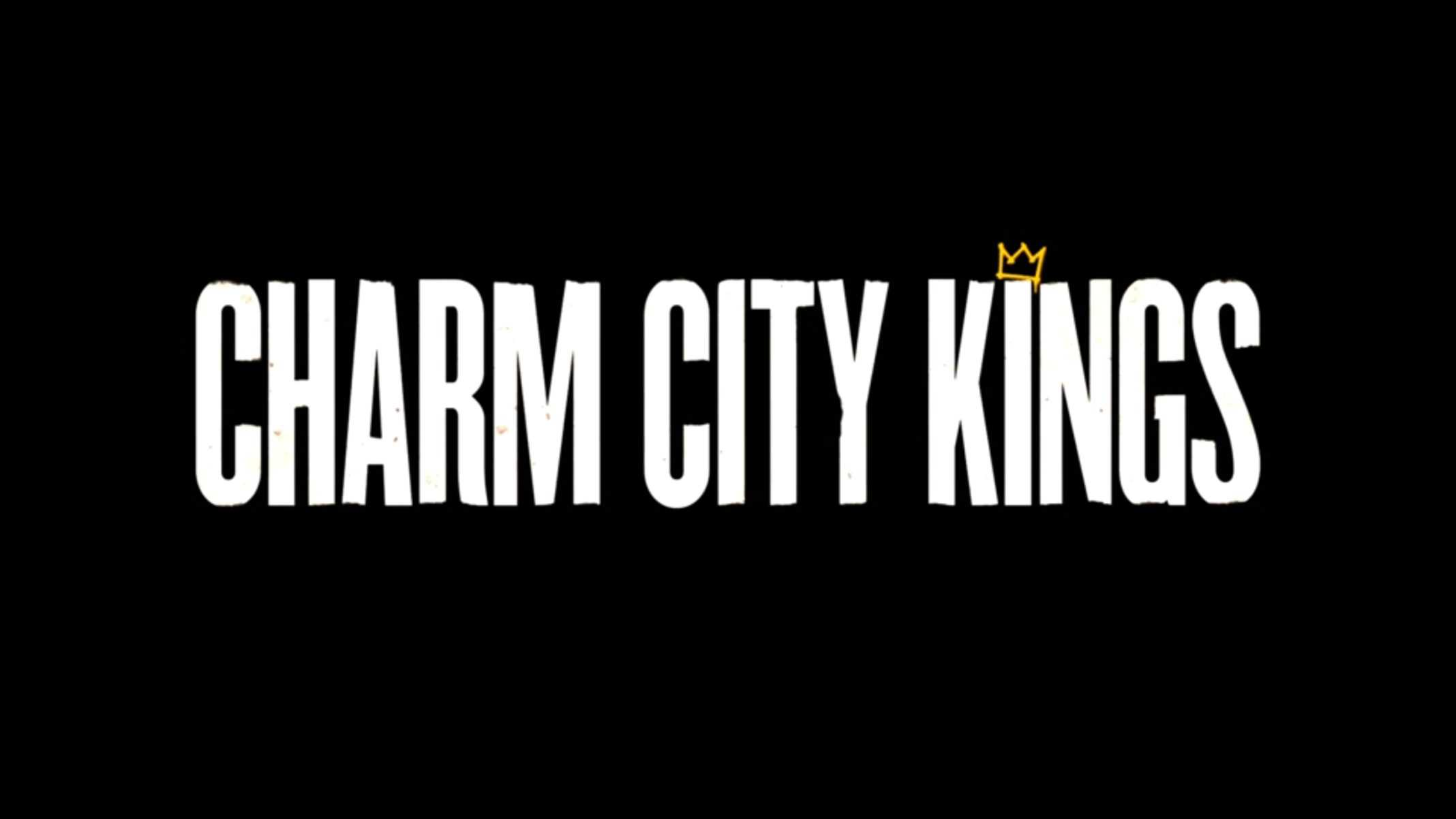 Title Card - Charm City Kings