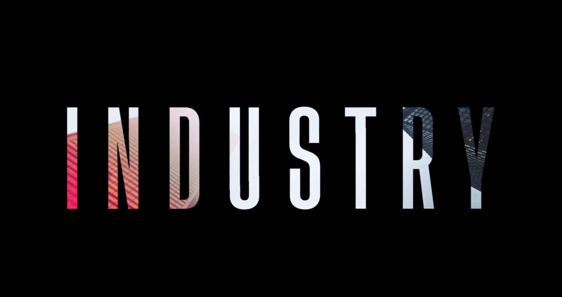 Title Card - Industry Season 1 Episode 1 Induction [Series Premiere]