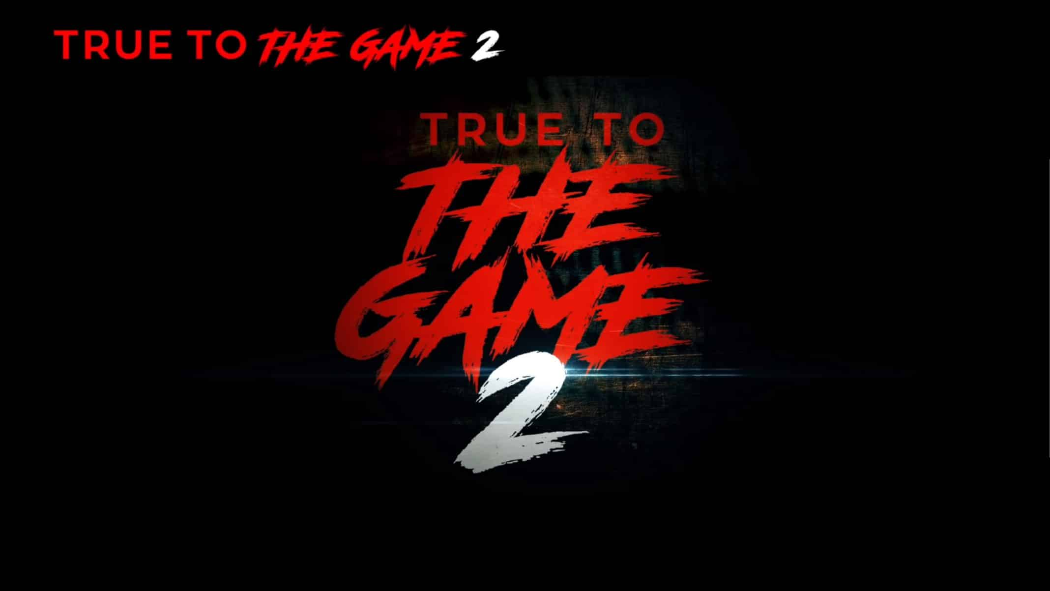 Title Card - True To The Game 2 (2020)