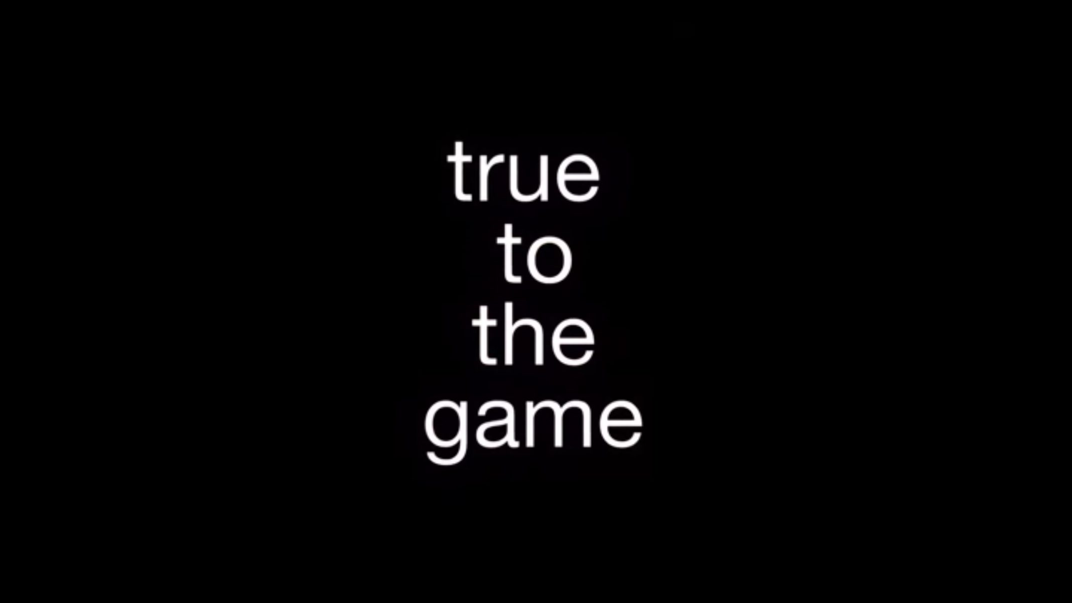 Title Card - True To The Game