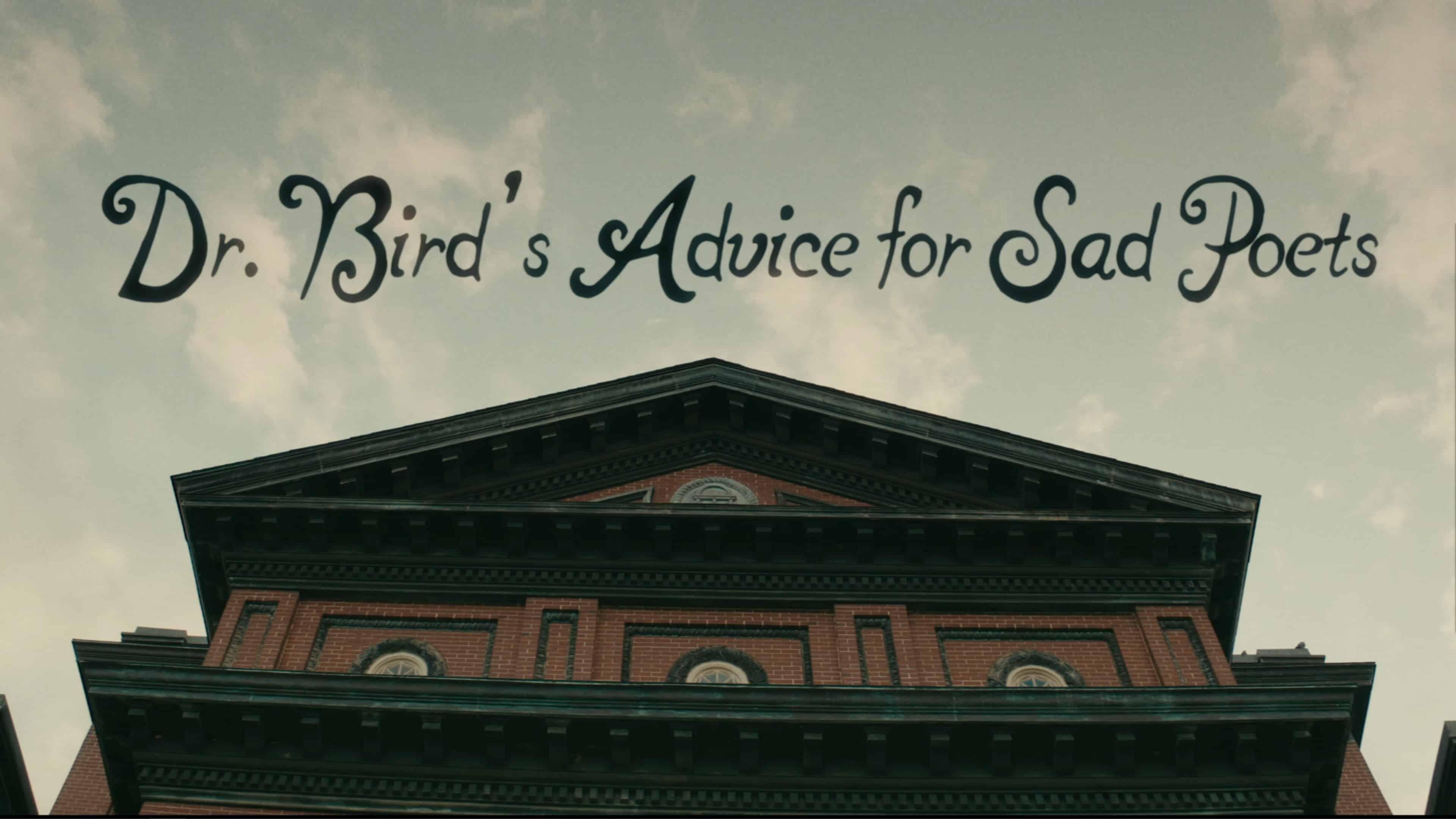 Title Card - Dr. Bird's Advice for Sad Poets