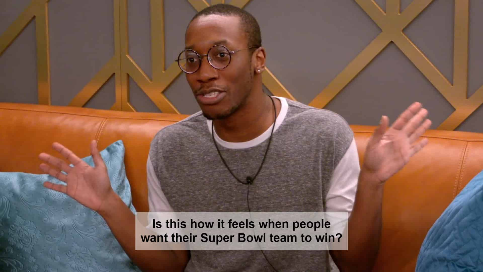 Courtney asking if this is how football fans feel during the Super Bowl?