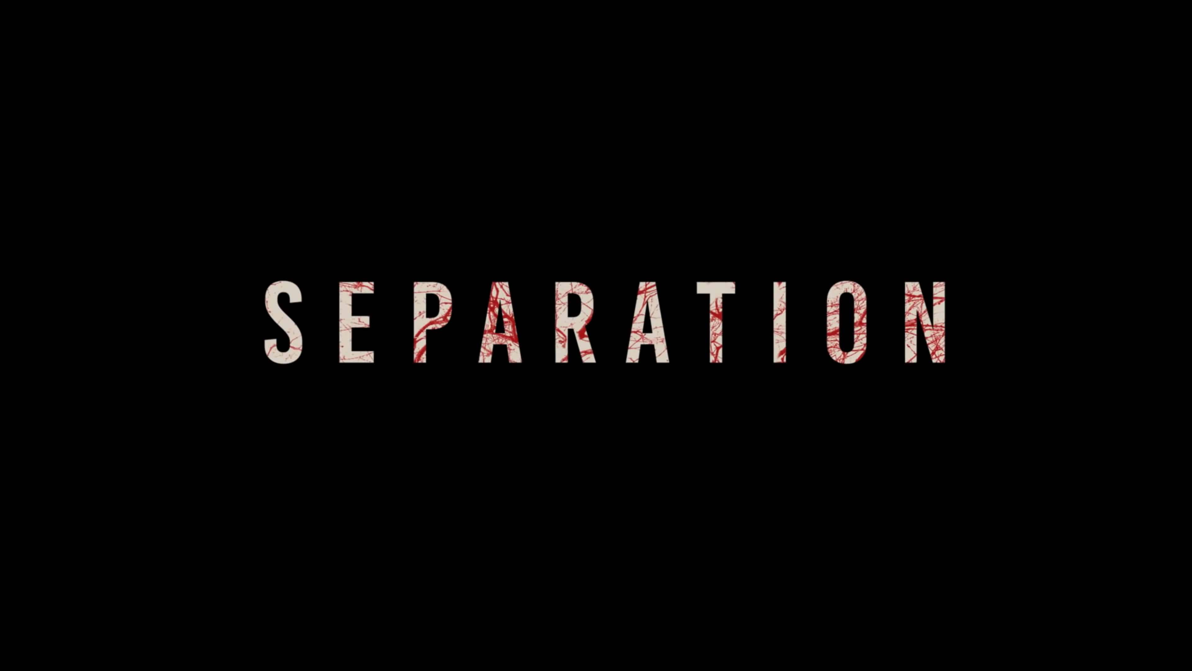 Title Card - Separation