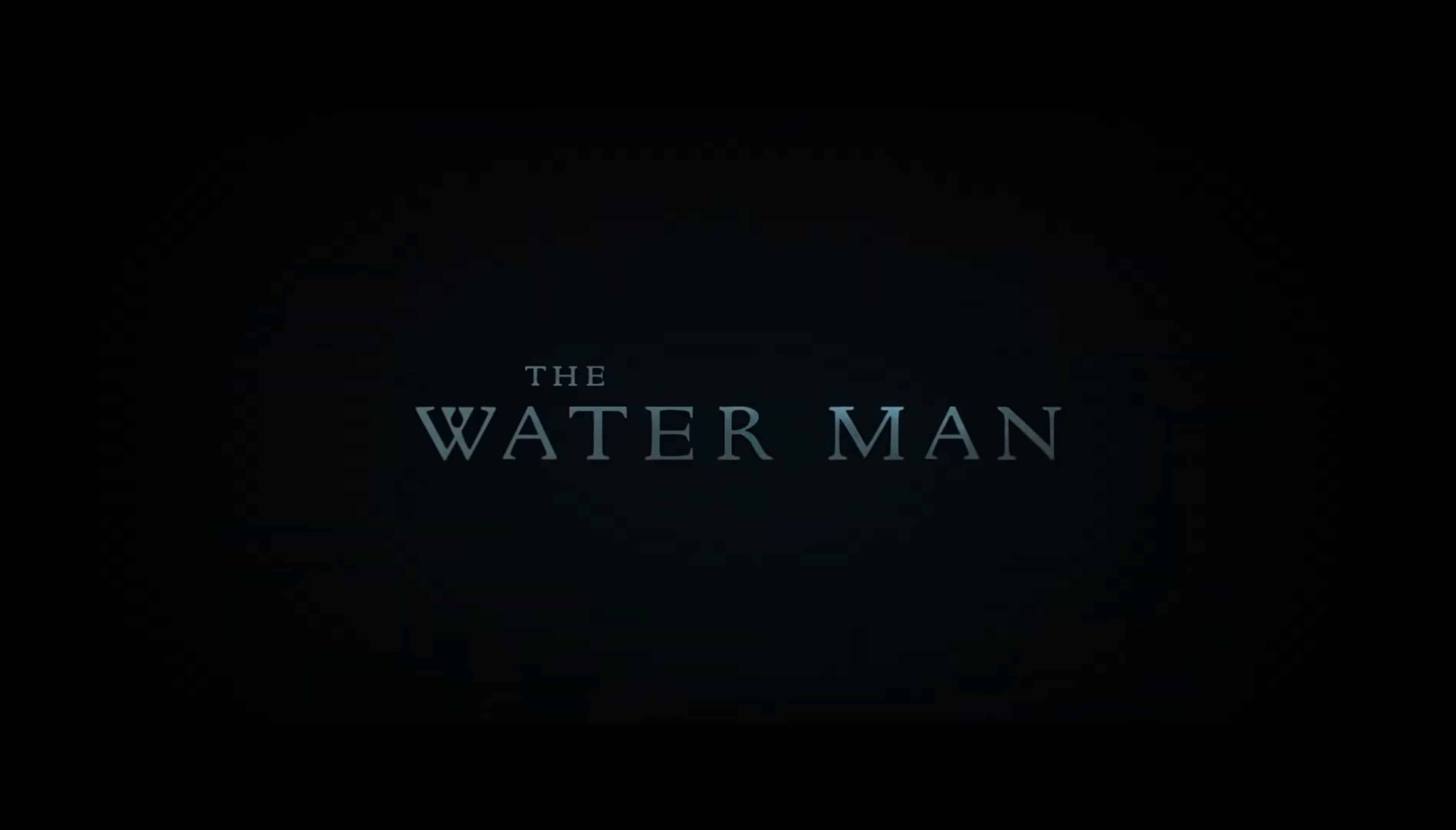 Title Card - The Water Man