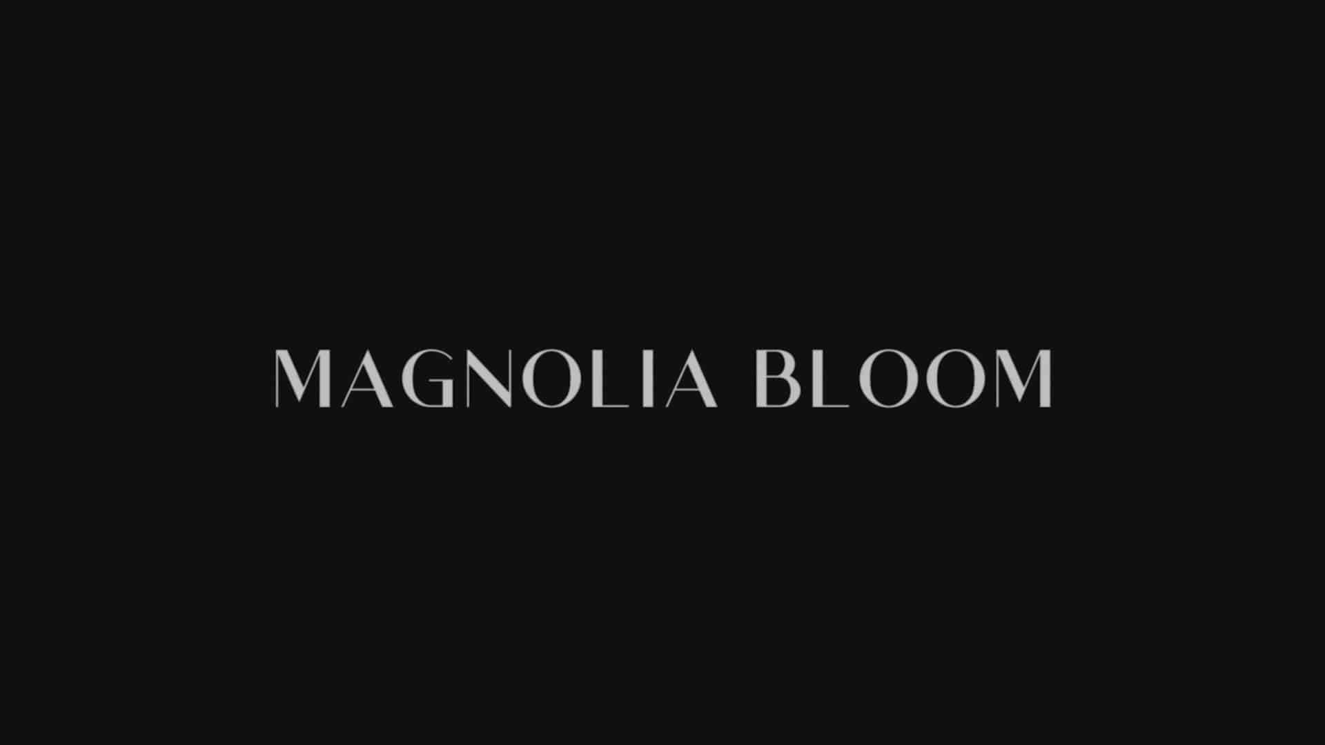Title Card - Magnolia Bloom (2021)