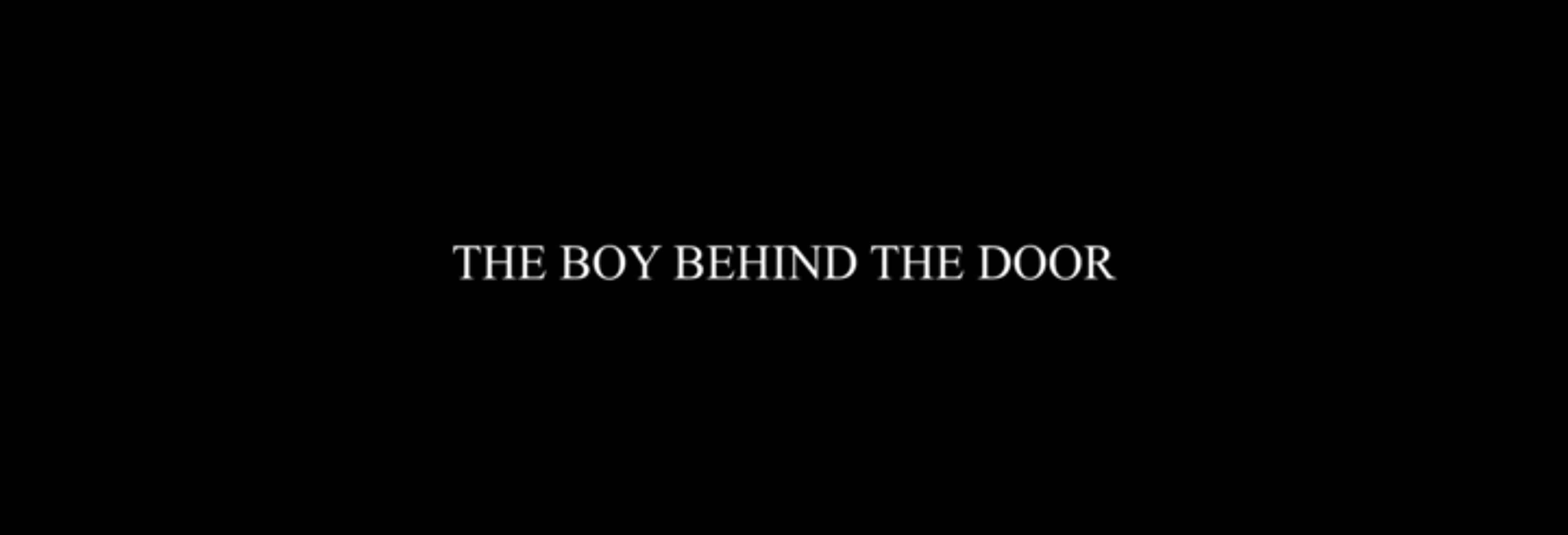 Title Card - The Boy Behind The Door (2021)