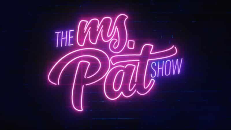 Title Card - The Ms. Pat Show Season 1
